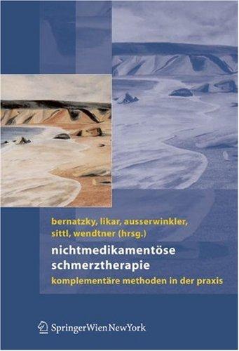 Nichtmedikament Se Schmerztherapie: Komplement Re Methoden in Der Praxis 9783211335475
