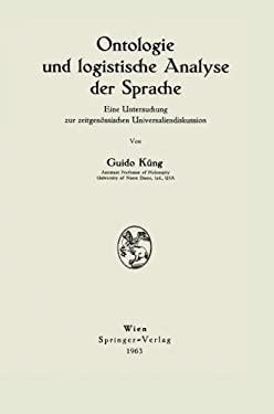 Ontologie Und Logistische Analyse Der Sprache: Eine Untersuchung Zur Zeitgenassischen Universaliendiskussion 9783211806456