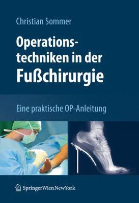 Operationstechniken in der FuBchirurgie: Eine Praktische Op-Anleitung 9783211994221