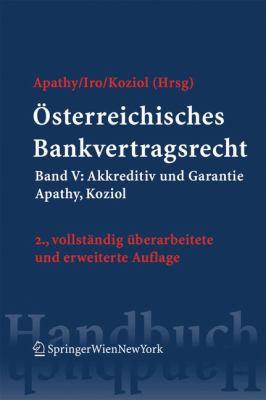 Osterreichisches Bankvertragsrecht: Band V: Akkreditiv Und Garantie 9783211894521