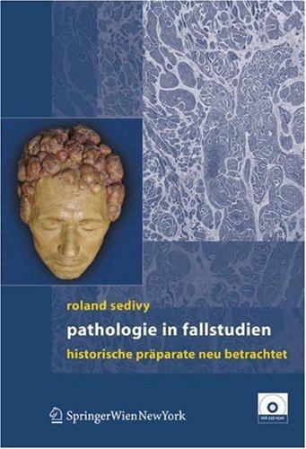 Pathologie in Fallstudien: Historische PR Parate Neu Betrachtet 9783211306963