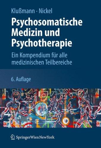 Psychosomatische Medizin Und Psychotherapie: Ein Kompendium Fur Alle Medizinischen Teiluber Eiche 9783211756829