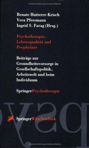 Psychotherapie, Lebensqualit T Und Prophylaxe: Beitr GE Zur Gesundheitsvorsorge in Gesellschaftspolitik, Arbeitswelt Und Beim Individuum 9783211827734