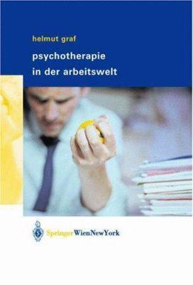 Psychotherapie in Der Arbeitswelt 9783211008249