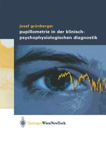 Pupillometrie in Der Klinisch-Psychophysiologischen Diagnostik 9783211838549