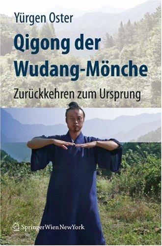 Qigong Der Wudang-M Nche: Zur Ckkehren Zum Ursprung 9783211756393