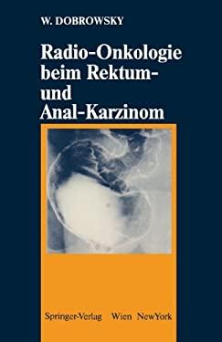 Radio-Onkologie Beim Rektum- Und Analkarzinom 9783211820223