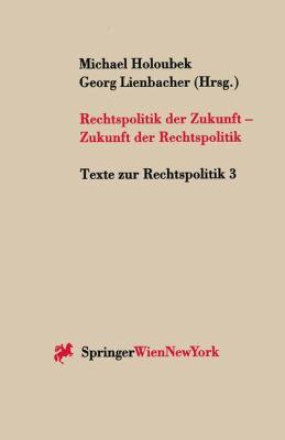 Rechtspolitik Der Zukunft - Zukunft Der Rechtspolitik 9783211832653