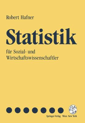 Statistik: Fur Sozial- Und Wirtschaftswissenschaftler 9783211823699