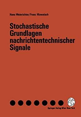 Stochastische Grundlagen Nachrichtentechnischer Signale 9783211823033