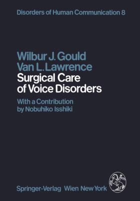 Surgical Care of Voice Disorders 9783211817773