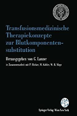 Transfusionsmedizinische Therapiekonzepte Zur Blutkomponentensubstitution: 1. Grazer Konsensus-Tagung