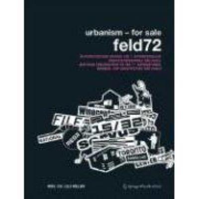 Urbanism - For Sale. Feld72: Osterreichischer Beitrag Zur 7. Internationalen Architekturbiennale Sao Paulo / Austrian Contribution to the 7th Inter