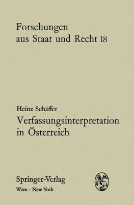 Verfassungsinterpretation in Sterreich: Eine Kritische Bestandsaufnahme 9783211810149