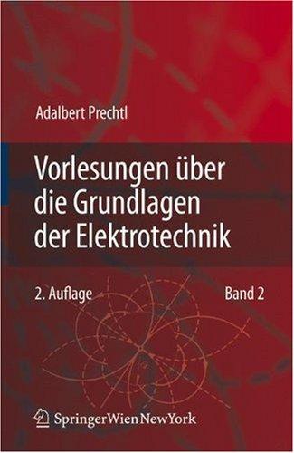 Vorlesungen Ber Die Grundlagen Der Elektrotechnik: Band 2 9783211724552