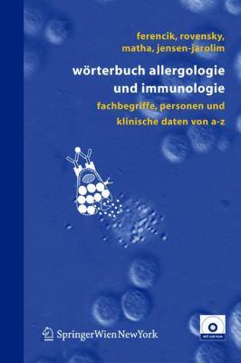 W Rterbuch Allergologie Und Immunologie: Fachbegriffe, Personen Und Klinische Daten Von A-Z 9783211201510