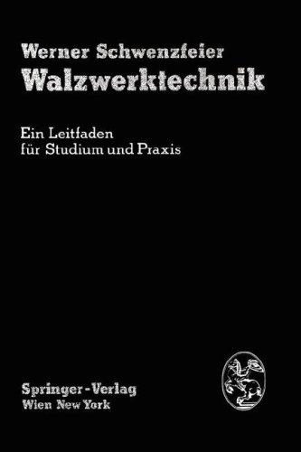 Walzwerktechnik: Ein Leitfaden F R Studium Und Praxis 9783211815458