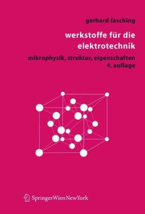 Werkstoffe F R Die Elektrotechnik: Mikrophysik, Struktur, Eigenschaften 9783211221334