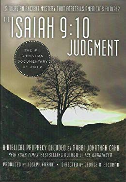 "The Isaiah 9:10 Judgment ""A Biblical Prophecy Decoded By Rabbi Jonathan Cahn"""