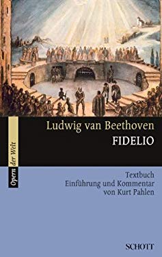 Fidelio: Libretto (German) with an Introduction and Commentary 9783254080011