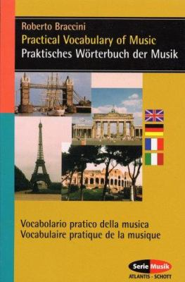 Praktisches Worterbuch der Musik/Vocabolario Pratico Della Musica/Practical Vocabulary Of Music/Vocabulaire Pratique de La Musique 9783254082794