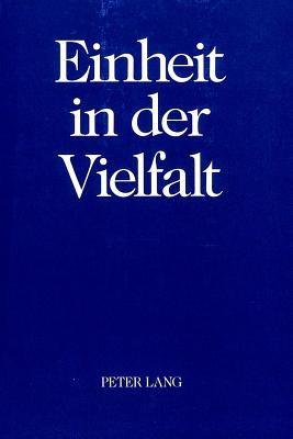 Einheit in Der Vielfalt: Festschrift Fur Peter Lang Zum 60. Geburtstag 9783261039224