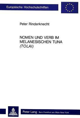 Nomen Und Verb Im Melanesischen Tuna (Tolai) 9783261037077