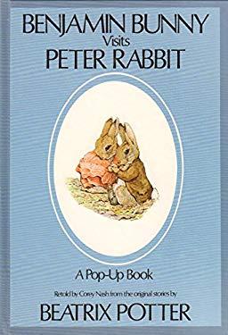 Benjamin Bunny Visits Peter Rabbit A Pop-Up Book