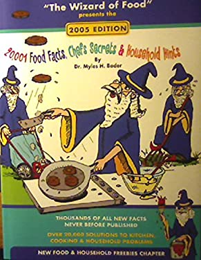 The Wizard of Food Presents the 2004-2005 Edition  - 20,0001 Food Facts, Chefs Secrets and Household Hints
