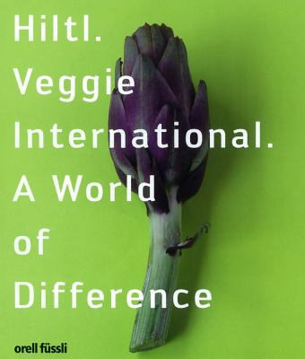 Hiltl Veggie International: A World of Difference 9783280053805