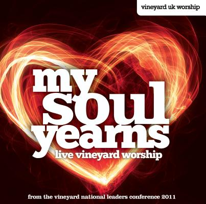 My Soul Yearns: Live Vineyard Worship