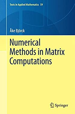 Numerical Methods in Matrix Computations (Texts in Applied Mathematics)