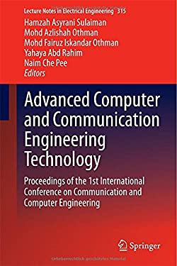 Advanced Computer and Communication Engineering Technology: Proceedings of the 1st International Conference on Communication and Computer Engineering