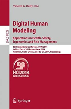 Digital Human Modeling. Applications in Health, Safety, Ergonomics and Risk Management: 5th International Conference, DHM 2014, Held as Part of HCI ..