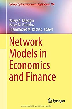 Network Models in Economics and Finance (Springer Optimization and Its Applications)