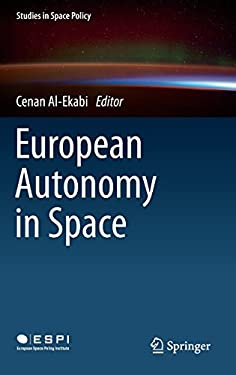 European Autonomy in Space (Studies in Space Policy)