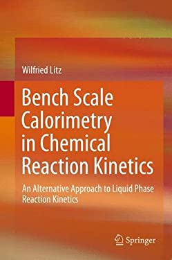 Bench Scale Calorimetry in Chemical Reaction Kinetics: An Alternative Approach to Liquid Phase Reaction Kinetics