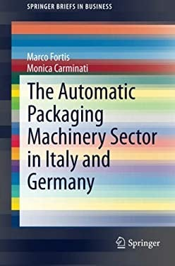 The Automatic Packaging Machinery Sector in Italy and Germany (SpringerBriefs in Business)