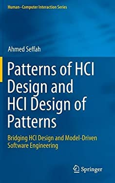 Patterns of HCI Design and HCI Design of Patterns: Bridging HCI Design and Model-Driven Software Engineering (Human-Computer Interaction Series)