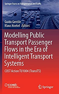 Modelling Public Transport Passenger Flows in the Era of Intelligent Transport Systems: COST Action TU1004 (TransITS) (Springer Tracts on Transportati