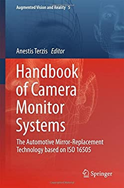 Handbook of Camera Monitor Systems: The Automotive Mirror-Replacement Technology based on ISO 16505 (Augmented Vision and Reality)