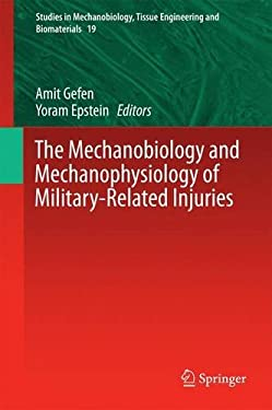 The Mechanobiology and Mechanophysiology of Military-Related Injuries (Studies in Mechanobiology, Tissue Engineering and Biomaterials)
