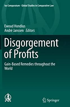 Disgorgement of Profits: Gain-Based Remedies throughout the World (Ius Comparatum - Global Studies in Comparative Law)