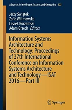 Information Systems Architecture and Technology: Proceedings of 37th International Conference on Information Systems Architecture and Technology  ...