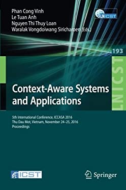 Context-Aware Systems and Applications: 5th International Conference, ICCASA 2016, Thu Dau Mot, Vietnam, November 24-25, 2016, Proceedings (Lecture ..