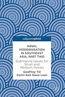 Naval Modernisation in Southeast Asia, Part Two: Submarine Issues for Small and Medium Navies