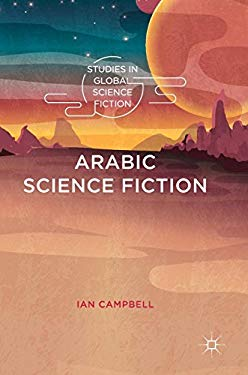 Arabic Science Fiction (Studies in Global Science Fiction)