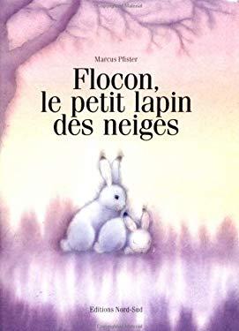 Flocon, Petit Lapin Des Neiges (