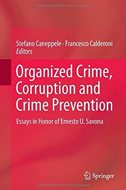 Organized Crime, Corruption, and Crime Prevention: Essays in Honor of Ernesto U. Savona