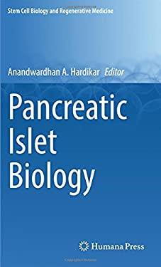 Pancreatic Islet Biology (Stem Cell Biology and Regenerative Medicine)